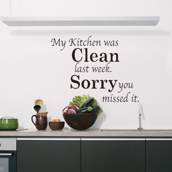 Samolepka na zeď - My Kitchen was clean last week. Sorry you missed it.
